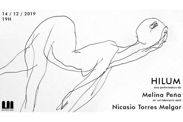 Hilum performance de Melina Peña en colaboración con Nicasio Torres Melgar
