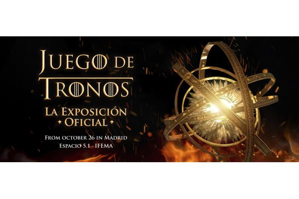 Exhibition: Juego de Tronos -  La Exposición Oficial