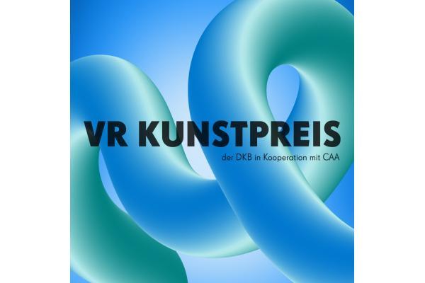 VR KUNSTPREIS der DKB in Kooperation mit CAA Berlin