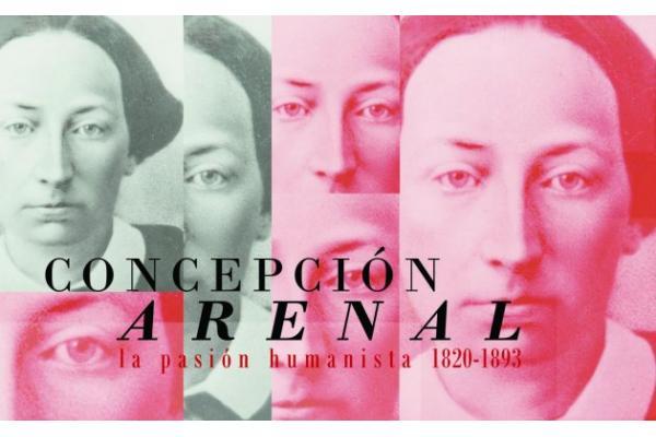 Concepción Arenal: la pasión humanista 1820-1893