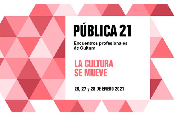 Pública 21. Encuentros profesionales de Cultura