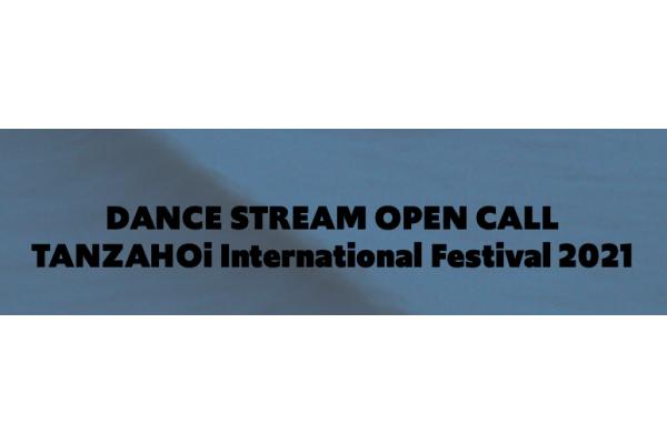 Open Call: TANZAHOi International Dance and Dance Film Festival